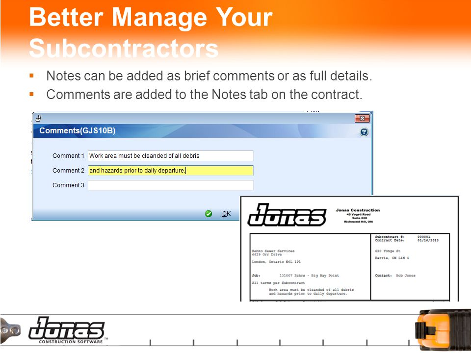 Better Manage Your Subcontractors  Notes can be added as brief comments or as full details.
