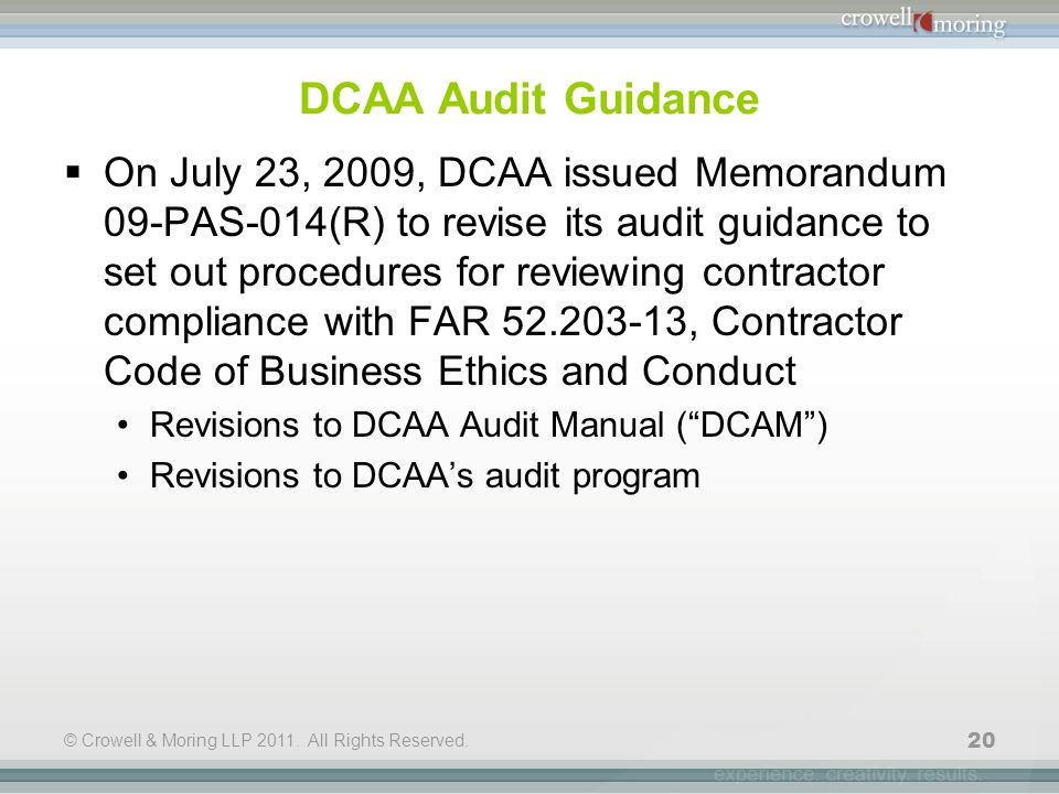 © Crowell & Moring LLP 2011. All Rights Reserved. 20 DCAA Audit Guidance  On July 23, 2009, DCAA issued Memorandum 09-PAS-014(R) to revise its audit