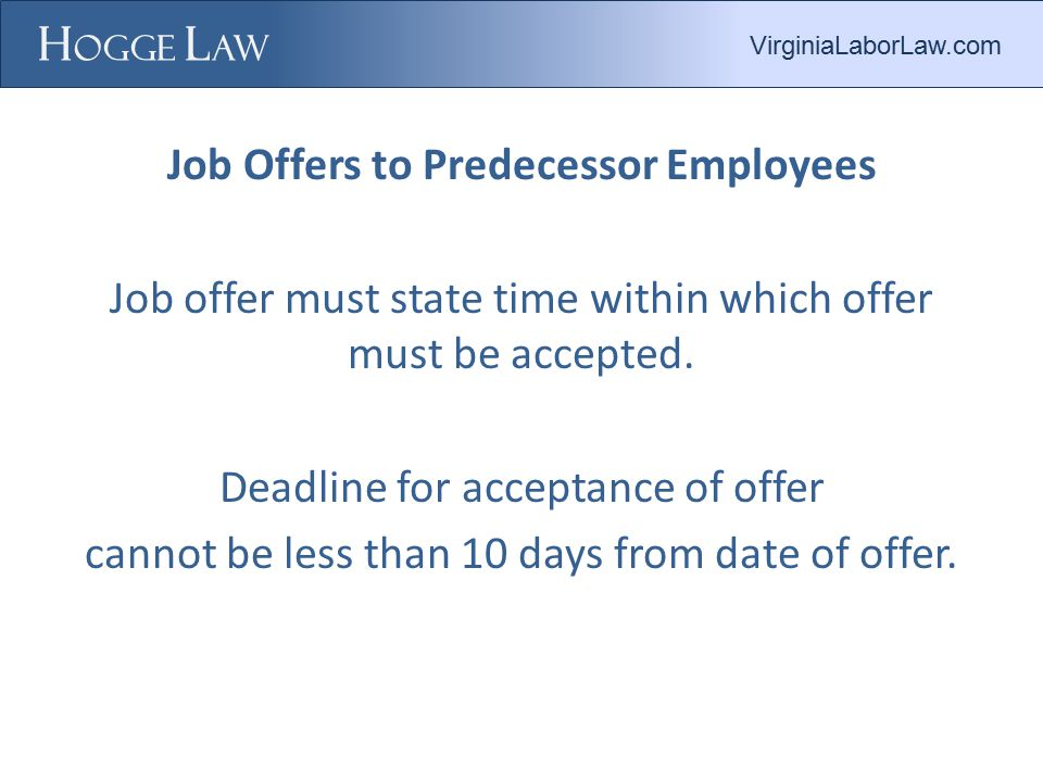 Job Offers to Predecessor Employees Job offer must state time within which offer must be accepted.
