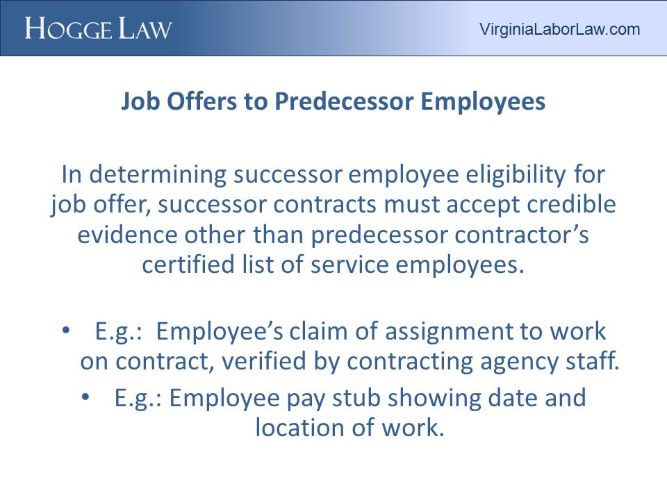 Job Offers to Predecessor Employees In determining successor employee eligibility for job offer, successor contracts must accept credible evidence other than predecessor contractor's certified list of service employees.