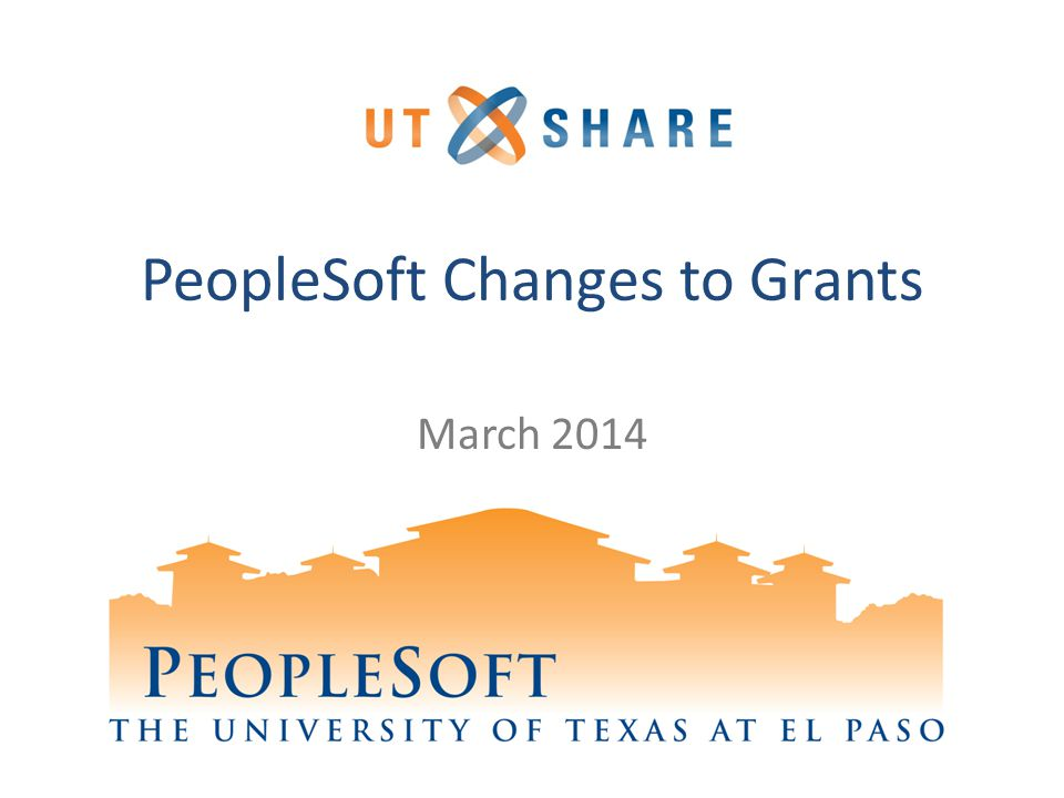 PeopleSoft Changes to Grants March 2014