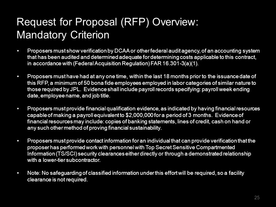 Request for Proposal (RFP) Overview: Mandatory Criterion Proposers must show verification by DCAA or other federal audit agency, of an accounting syst