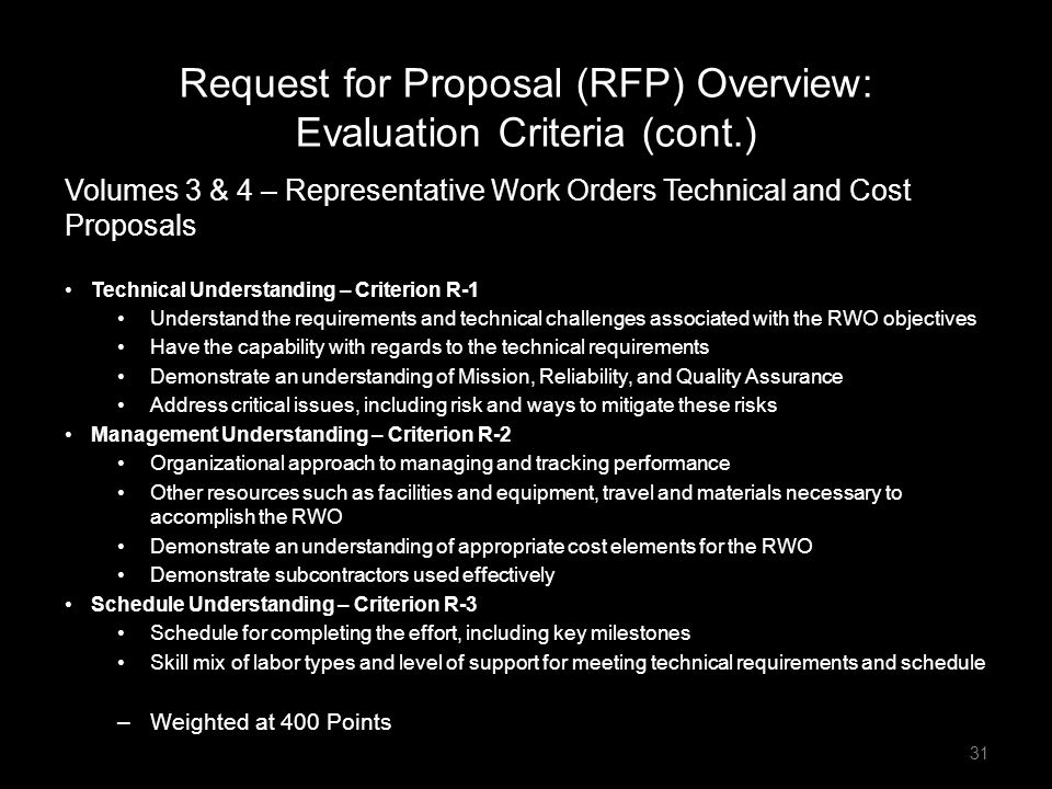 Request for Proposal (RFP) Overview: Evaluation Criteria (cont.) Volumes 3 & 4 – Representative Work Orders Technical and Cost Proposals Technical Und