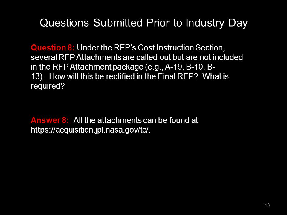 Question 8: Under the RFP's Cost Instruction Section, several RFP Attachments are called out but are not included in the RFP Attachment package (e.g.,