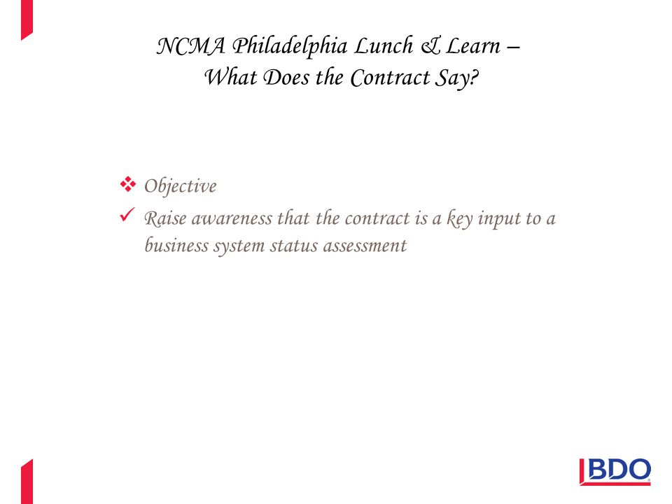  Objective Raise awareness that the contract is a key input to a business system status assessment