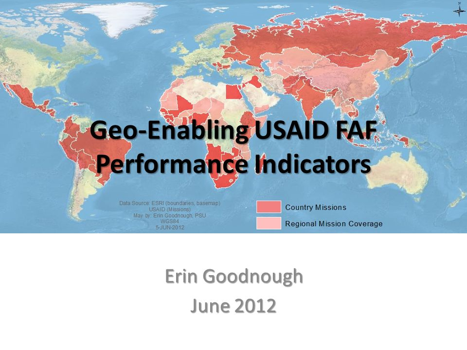 Geo-Enabling USAID FAF Performance Indicators Erin Goodnough June 2012