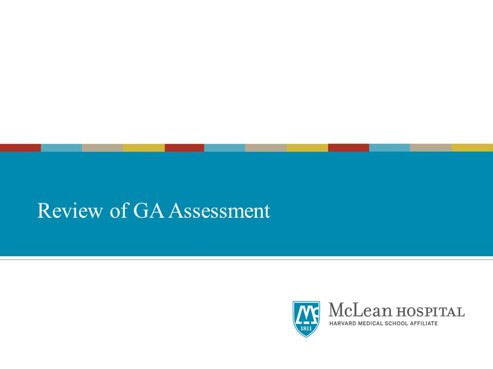 Review of GA Assessment