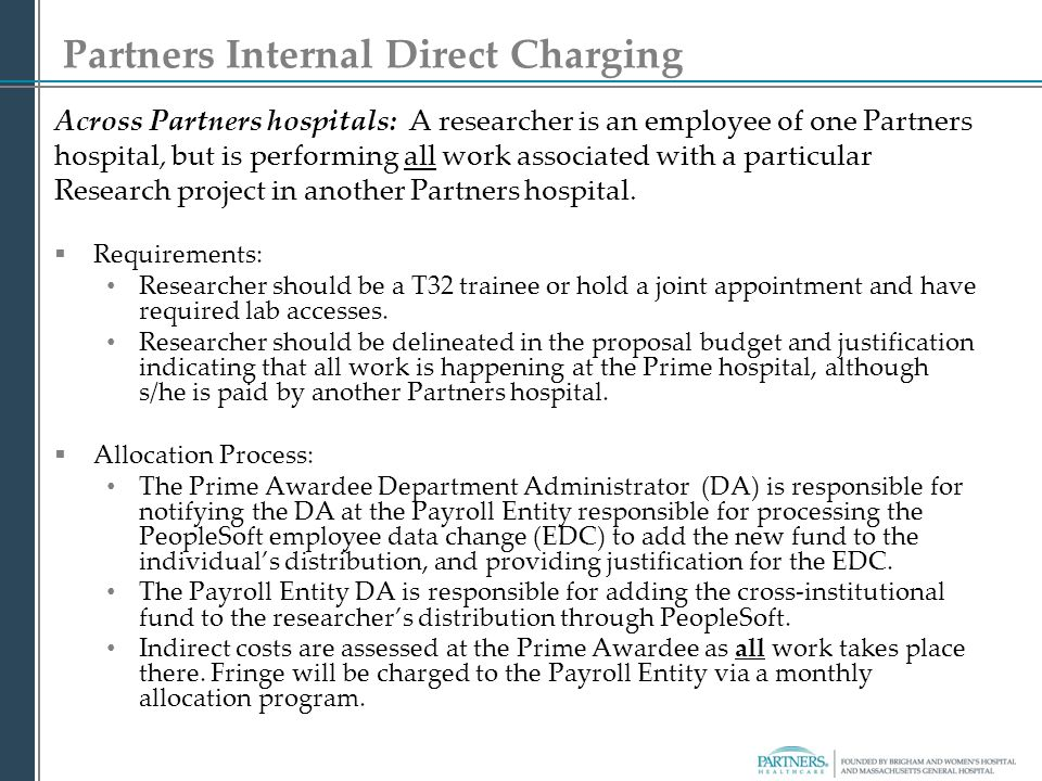 Partners Internal Direct Charging Across Partners hospitals: A researcher is an employee of one Partners hospital, but is performing all work associat