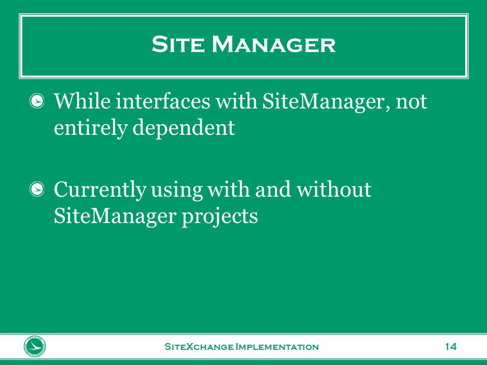 www.transportation.ohio.gov 14 Site Manager While interfaces with SiteManager, not entirely dependent Currently using with and without SiteManager projects SiteXchange Implementation