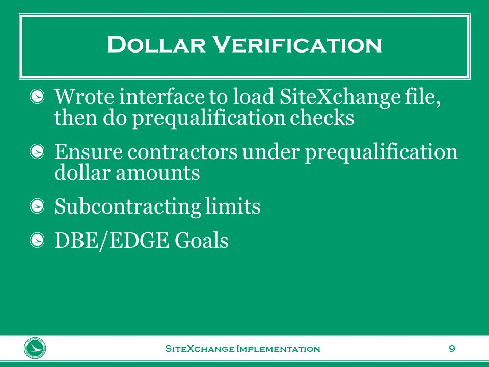 www.transportation.ohio.gov 9 Dollar Verification SiteXchange Implementation Wrote interface to load SiteXchange file, then do prequalification checks Ensure contractors under prequalification dollar amounts Subcontracting limits DBE/EDGE Goals