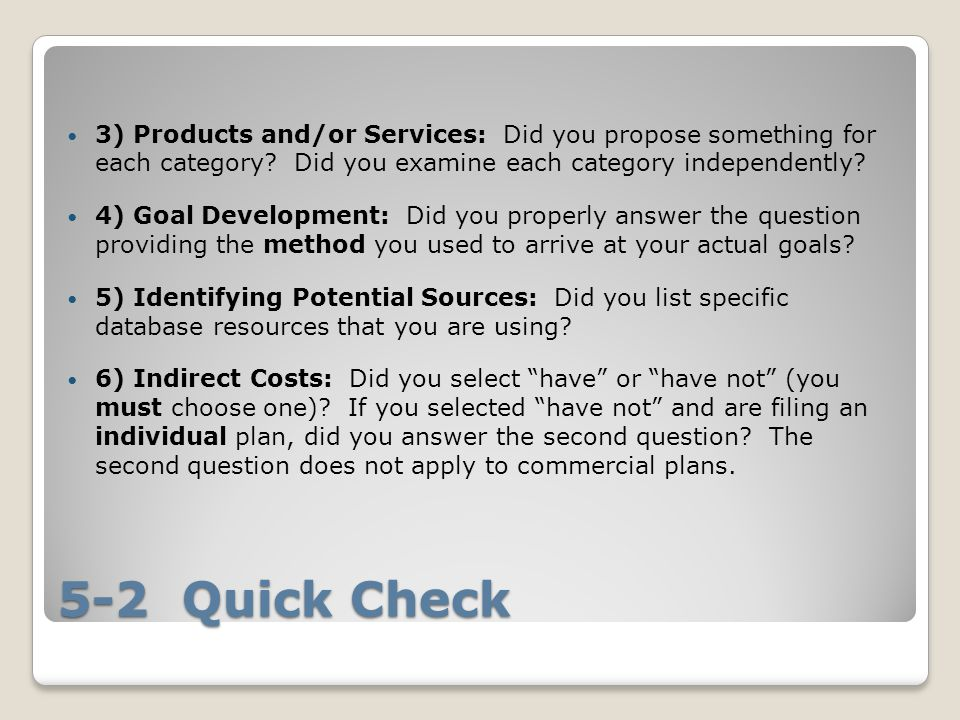 5-2 Quick Check 3) Products and/or Services: Did you propose something for each category.