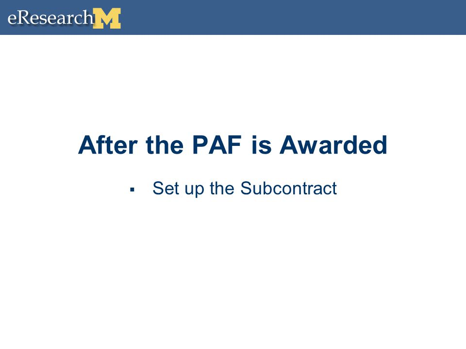 After the PAF is Awarded  Set up the Subcontract