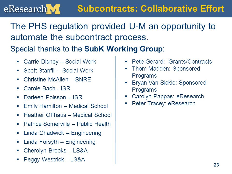 Subcontracts: Collaborative Effort The PHS regulation provided U-M an opportunity to automate the subcontract process.