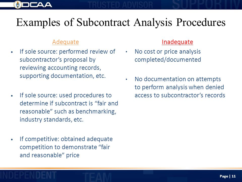 Examples of Subcontract Analysis Procedures If sole source: performed review of subcontractor's proposal by reviewing accounting records, supporting documentation, etc.