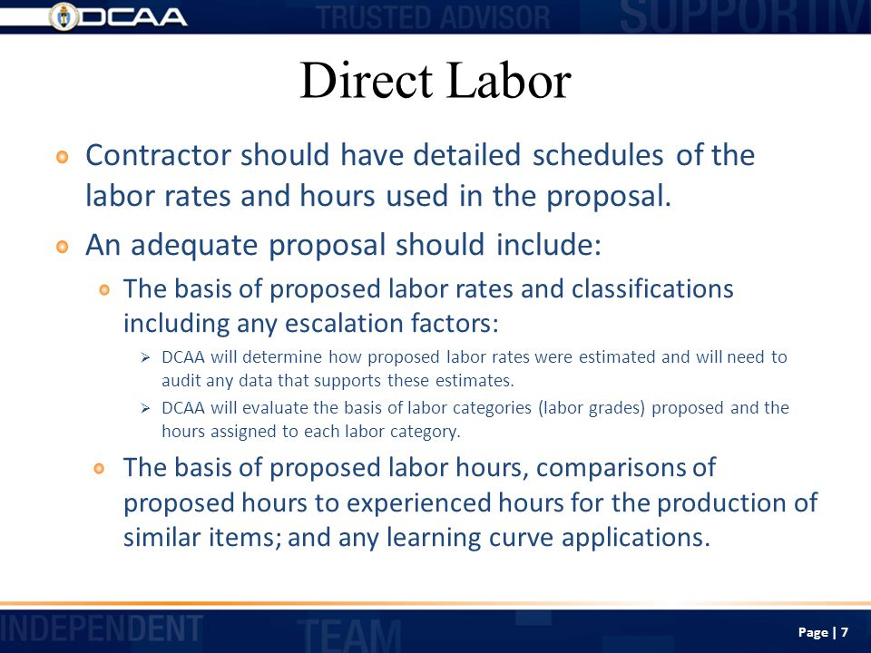 Direct Labor Contractor should have detailed schedules of the labor rates and hours used in the proposal.