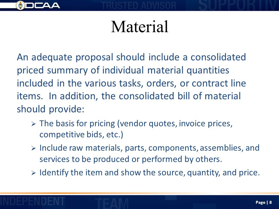 Material An adequate proposal should include a consolidated priced summary of individual material quantities included in the various tasks, orders, or contract line items.