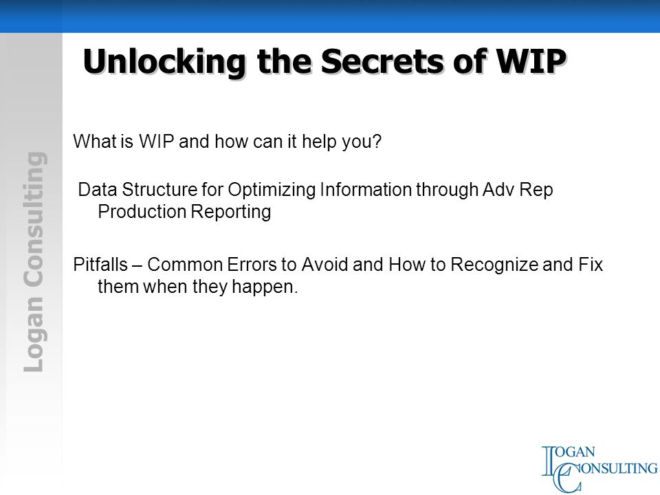 Logan Consulting Unlocking the Secrets of WIP What is WIP and how can it help you.