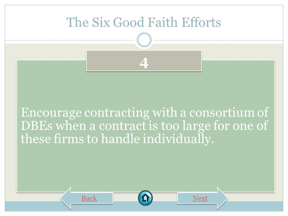 The Six Good Faith Efforts Consider in the contracting process whether firms competing for large contracts could subcontract with DBEs.