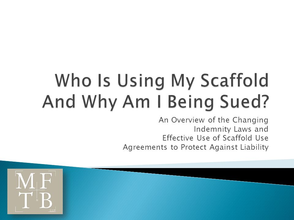 An Overview of the Changing Indemnity Laws and Effective Use of Scaffold Use Agreements to Protect Against Liability