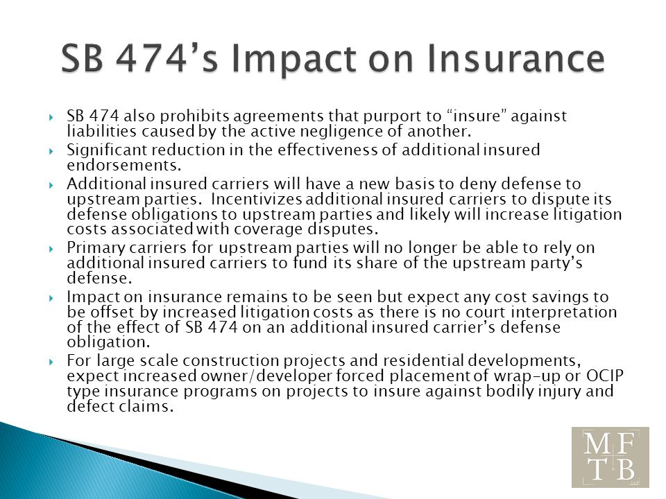  SB 474 also prohibits agreements that purport to insure against liabilities caused by the active negligence of another.