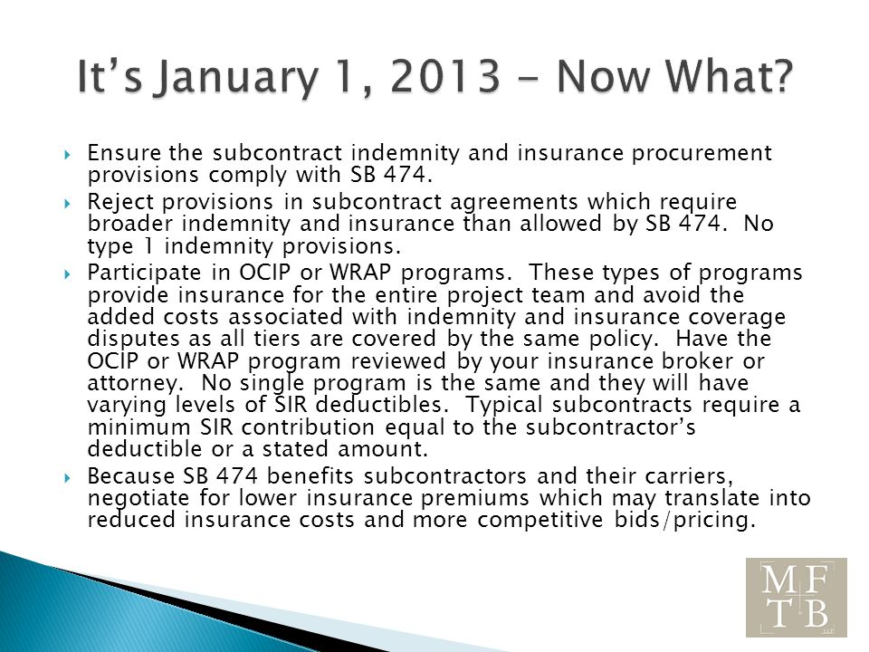  Ensure the subcontract indemnity and insurance procurement provisions comply with SB 474.