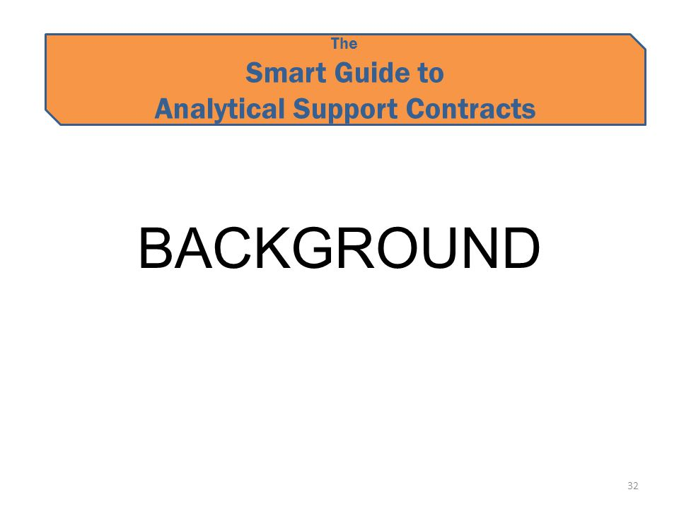 The Smart Guide to Analytical Support Contracts BACKGROUND 32