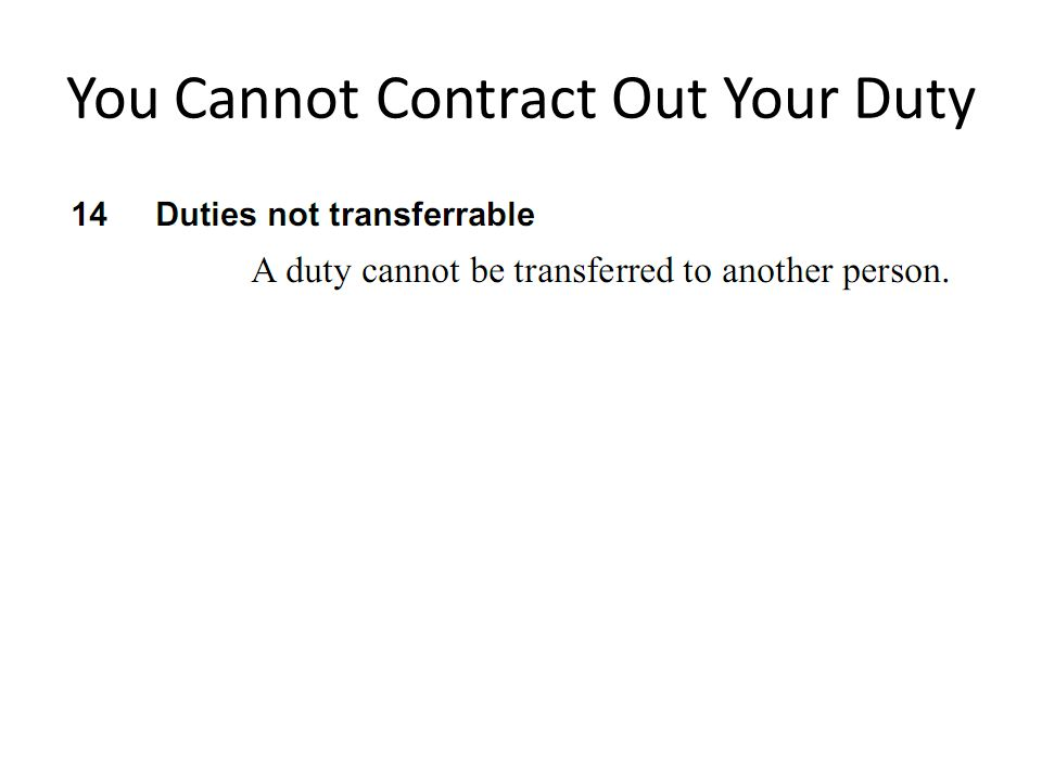 You Cannot Contract Out Your Duty