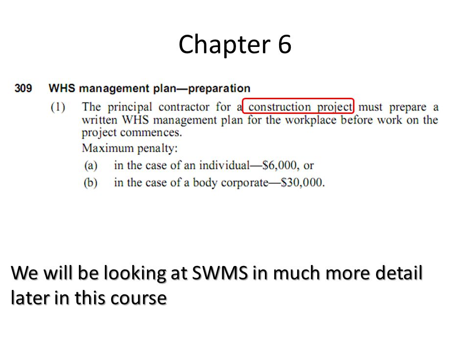 Chapter 6 We will be looking at SWMS in much more detail later in this course