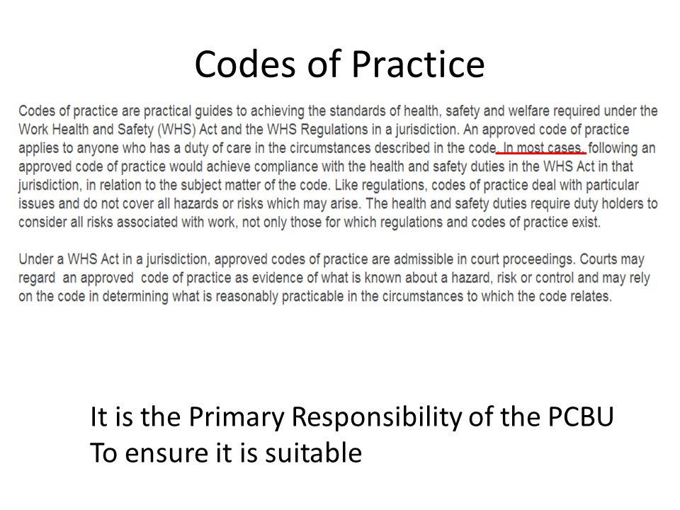 Codes of Practice It is the Primary Responsibility of the PCBU To ensure it is suitable