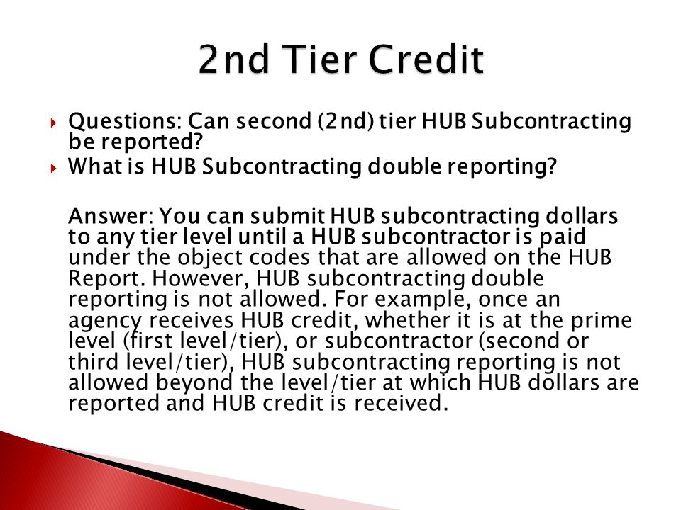  Questions: Can second (2nd) tier HUB Subcontracting be reported.