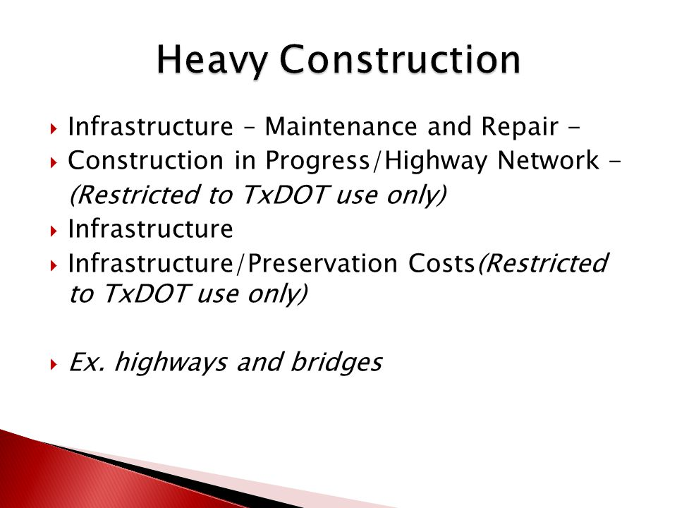  Infrastructure – Maintenance and Repair -  Construction in Progress/Highway Network - (Restricted to TxDOT use only)  Infrastructure  Infrastructure/Preservation Costs(Restricted to TxDOT use only)  Ex.