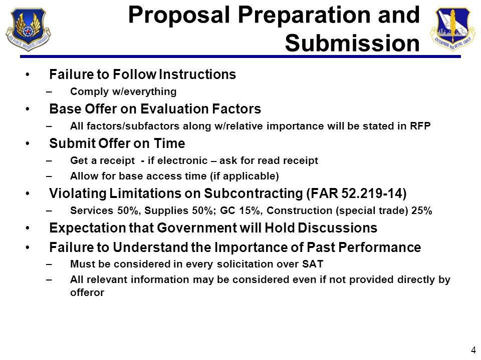 Proposal Preparation and Submission Failure to Follow Instructions –Comply w/everything Base Offer on Evaluation Factors –All factors/subfactors along