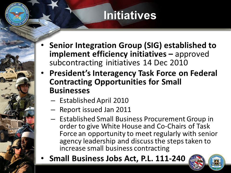 Initiatives Senior Integration Group (SIG) established to implement efficiency initiatives – approved subcontracting initiatives 14 Dec 2010 President