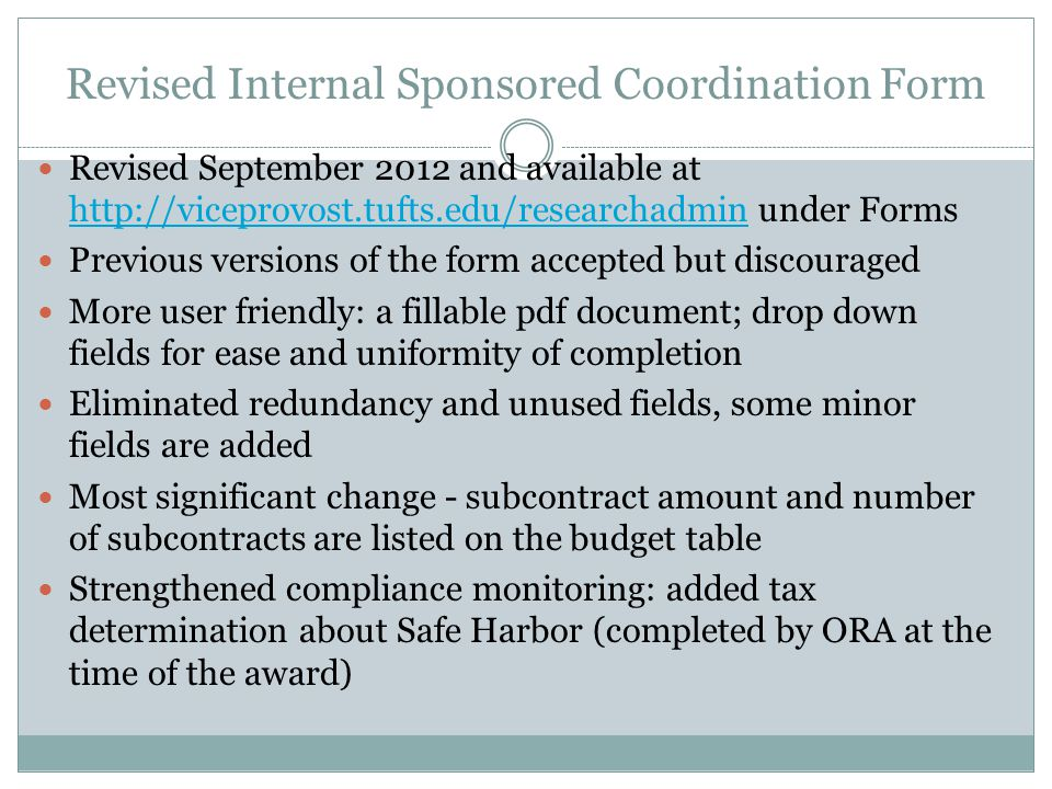 Revised Internal Sponsored Coordination Form Revised September 2012 and available at http://viceprovost.tufts.edu/researchadmin under Forms http://vic