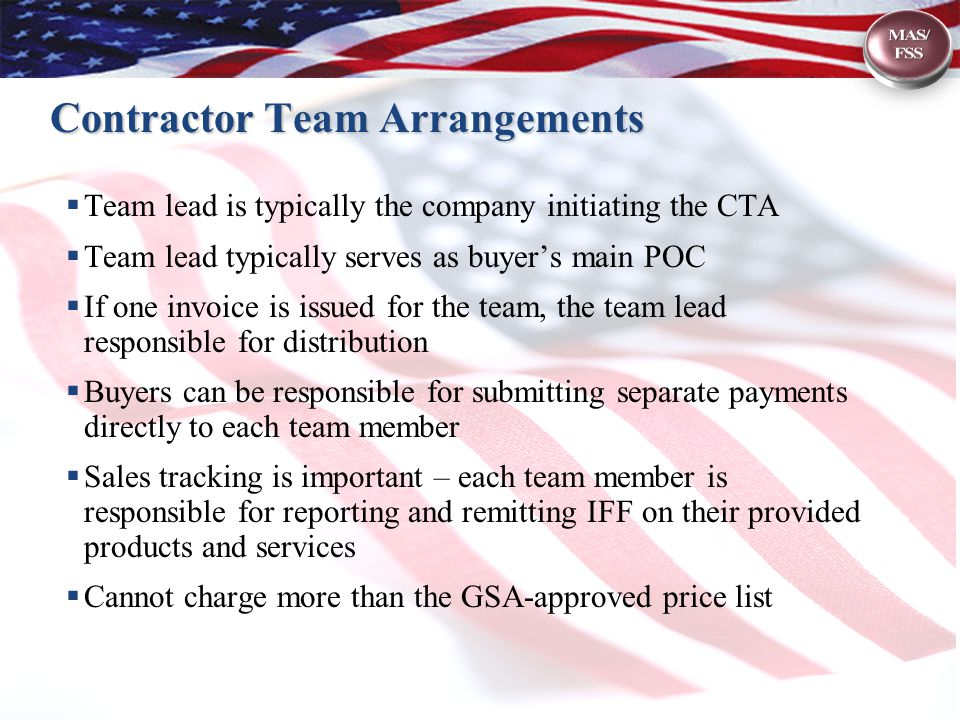 Contractor Team Arrangements  Team lead is typically the company initiating the CTA  Team lead typically serves as buyer's main POC  If one invoice