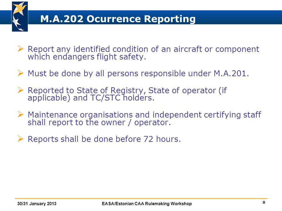 9 30/31 January 2013EASA/Estonian CAA Rulemaking Workshop M.A.301 Cont.
