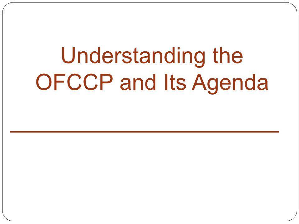 Understanding the OFCCP and Its Agenda