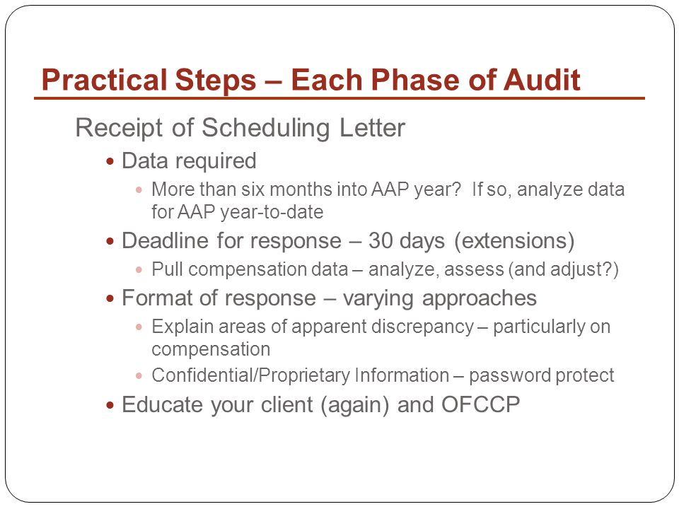 Practical Steps – Each Phase of Audit Receipt of Scheduling Letter Data required More than six months into AAP year.