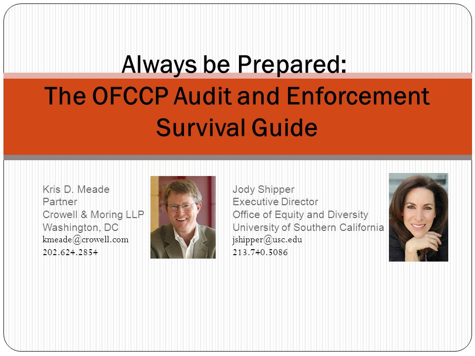 Always be Prepared: The OFCCP Audit and Enforcement Survival Guide Kris D.
