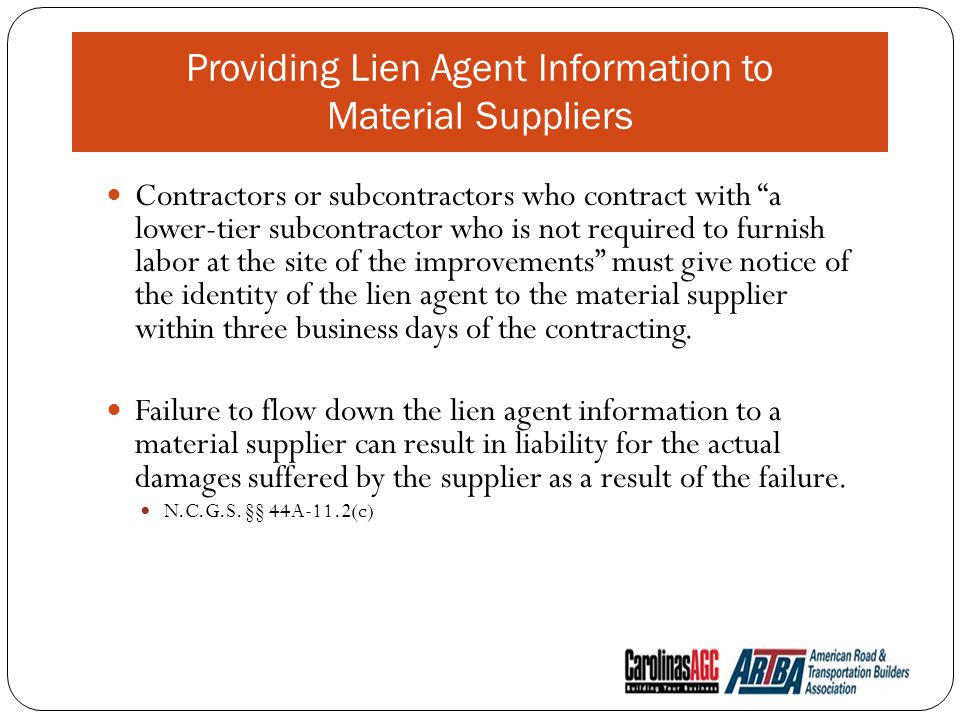 Contractors or subcontractors who contract with a lower-tier subcontractor who is not required to furnish labor at the site of the improvements must give notice of the identity of the lien agent to the material supplier within three business days of the contracting.