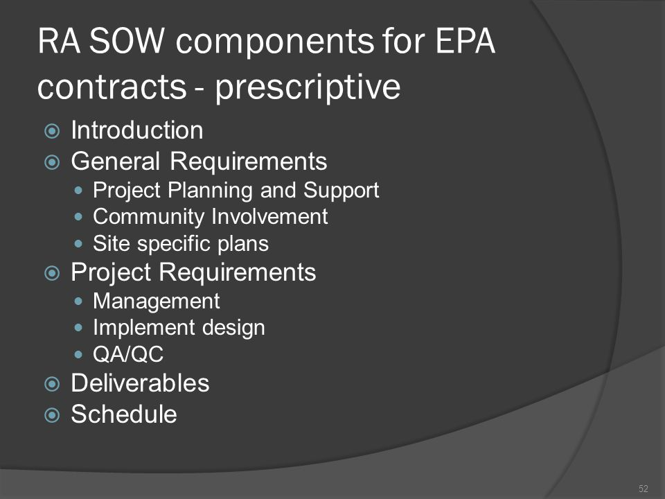RA SOW components for EPA contracts - prescriptive  Introduction  General Requirements Project Planning and Support Community Involvement Site speci