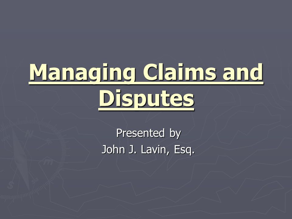 Alternatives to Immediately Pursuing Claims ► Proceeding under protest  Common when there is a dispute over: ► Unforeseen site conditions ► Change order ► Excusable delay ► Payment (percent completion)  Requires notice