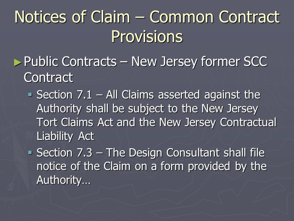 Notice of Claim – Statutory Requirements ► Examples of statutory claims requiring special attention:  New Jersey Prompt Payment Act (N.J.S.A.