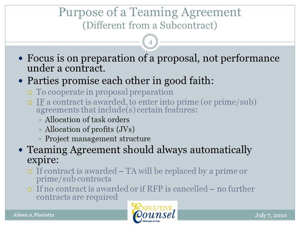 Purpose of a Teaming Agreement (Different from a Subcontract) July 7, 2010 Aileen A.