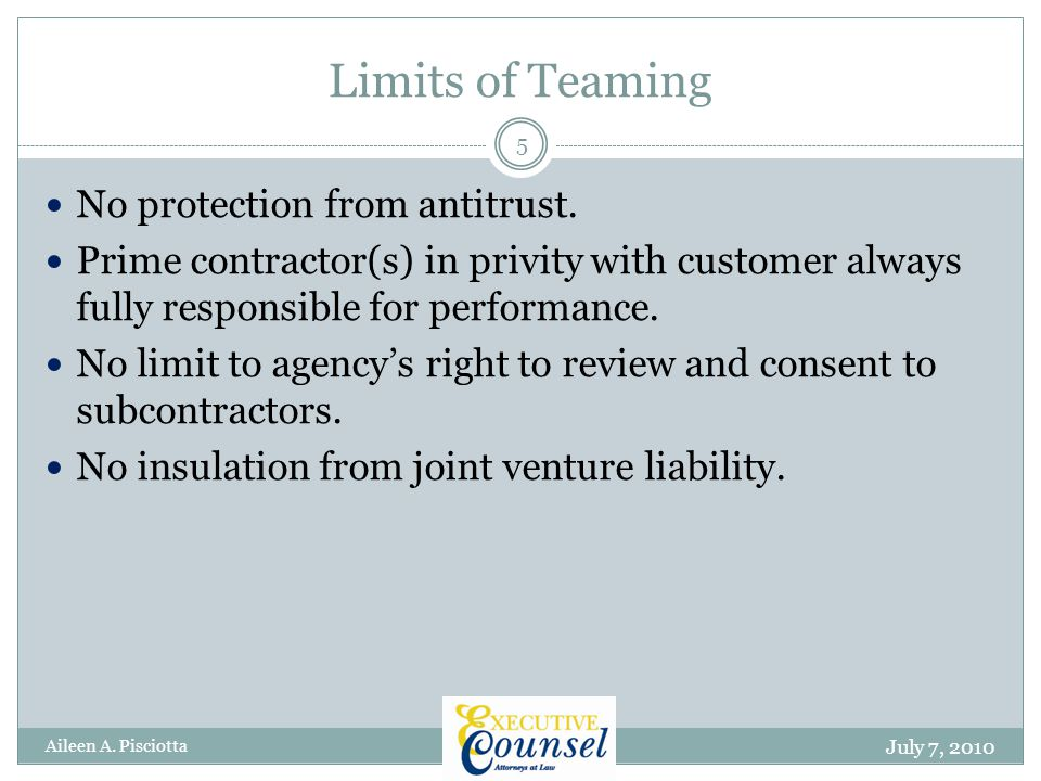 Limits of Teaming July 7, 2010 Aileen A. Pisciotta 5 No protection from antitrust.