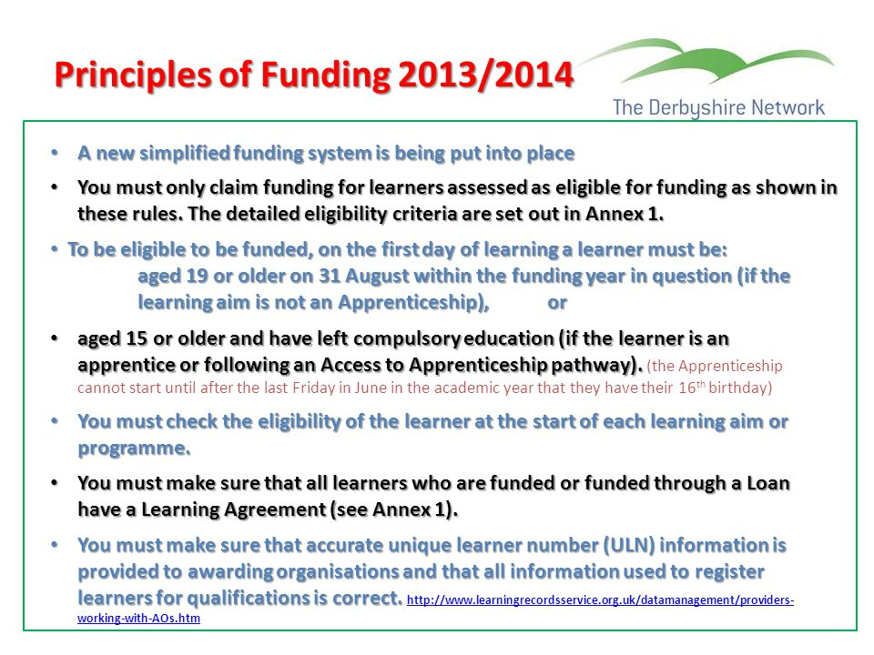 Principles of Funding 2013/2014 A new simplified funding system is being put into place A new simplified funding system is being put into place You mu