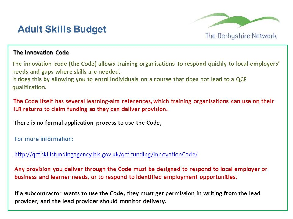 Adult Skills Budget The Innovation Code The innovation code (the Code) allows training organisations to respond quickly to local employers' needs and