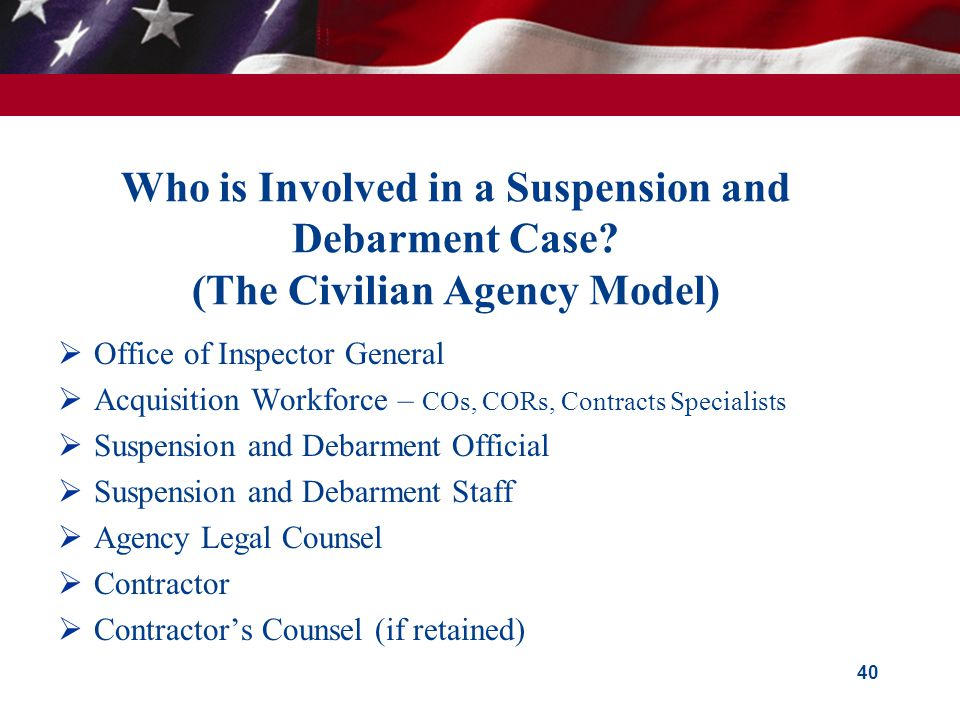 Who is Involved in a Suspension and Debarment Case.