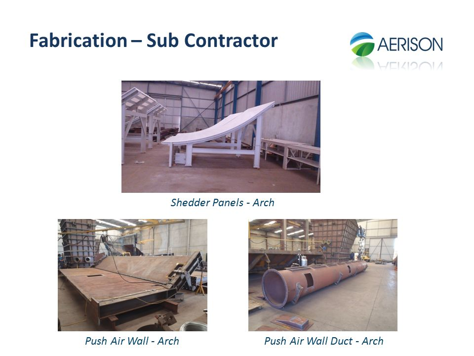 Fabrication – Sub Contractor Push Air Wall - Arch Shedder Panels - Arch Push Air Wall Duct - Arch