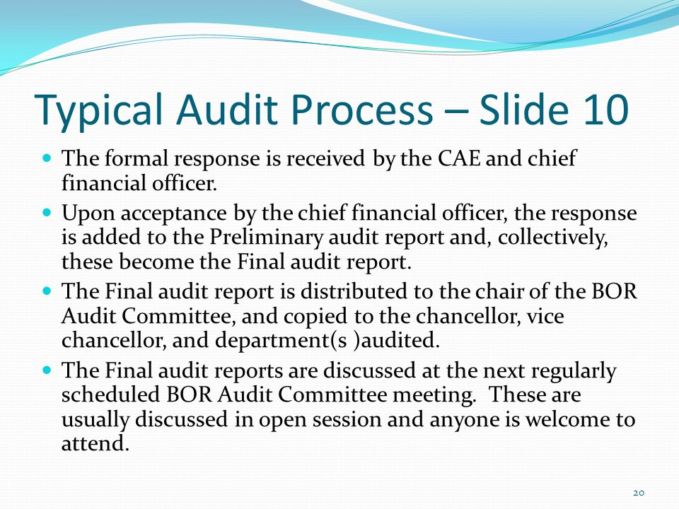 Typical Audit Process – Slide 10 The formal response is received by the CAE and chief financial officer.